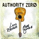 Authority Zero: Less Rhythm More Booze (Audio CD)