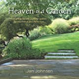Heaven Is a Garden: Designing Serene Outdoor Spaces for Inspiration and Reflection