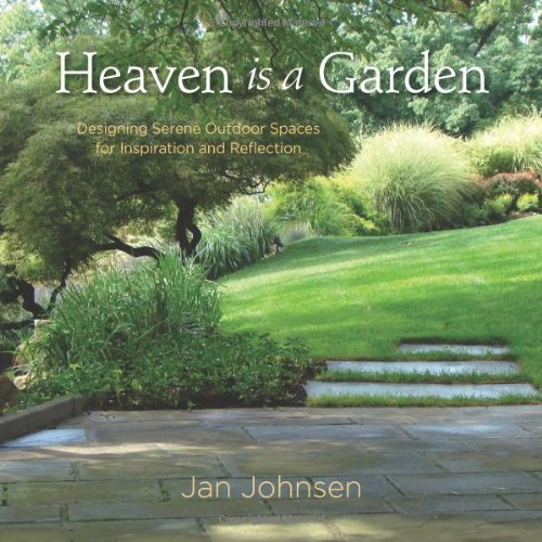 Heaven is a Garden: Designing Serene Spaces for Inspiration and