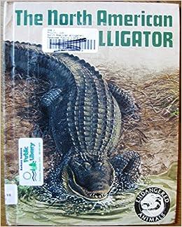 The North American alligator, (Wildlife series), Pruitt, Jim