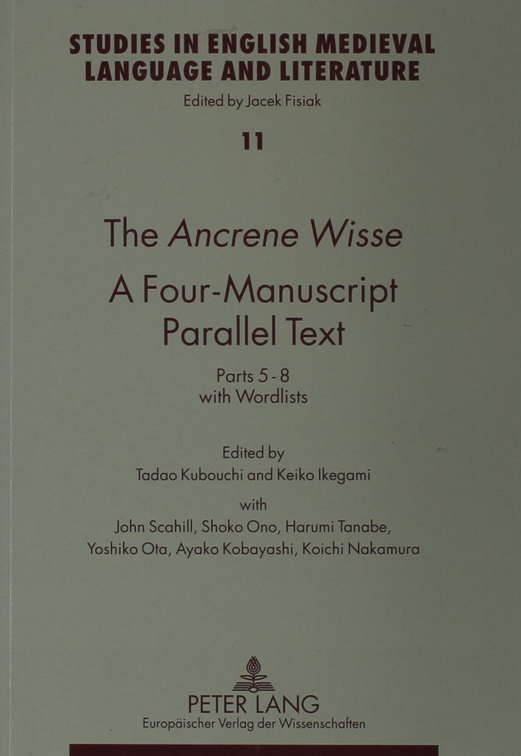 The Ancrene Wisse a Four-Manuscript Parallel Text: Parts 5-8 with Wordlists (Studies in English Medieval Language and Literature)