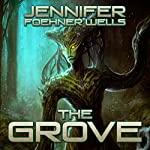 The Grove | Jennifer Foehner Wells