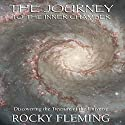 The Journey to the Inner Chamber Audiobook by Rocky Fleming Narrated by Rocky Fleming
