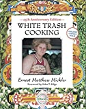 White Trash Cooking: 25th Anniversary Edition [A Cookbook] (Jargon)