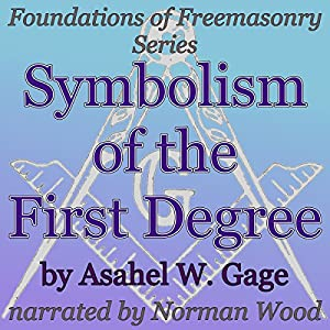 Symbolism of the First Degree: Foundations of Freemasonry Series Audiobook