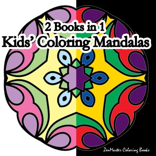 2 Books in 1 Kids' Coloring Mandalas: One easy and relaxing mandala coloring book and one black background coloring book combined to bring two unique ... (Coloring books for grownups) (Volume 40) ebook
