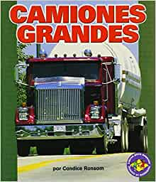 Camiones Grandes (Big Rigs) (Libros Para Avanzar-Potencia En