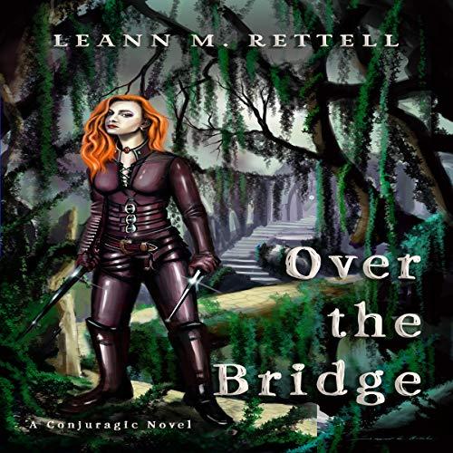 Over the Bridge: Conjuragic Series, Book 2