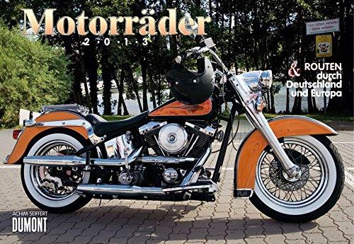 Motorräder & Routen 2013. Broschürenkalender: Mit Motorrad-Routen durch Deutschland und Europa