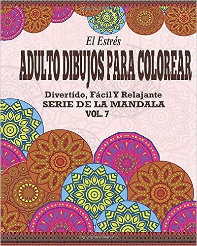 Descarga gratuita de audiolibros para ipod touch El Estres Adultos Dibujos Para Colorear: Divertido, Fácil y Relajante Serie de la Mandala ( Vol. 7) PDF DJVU 1517509947