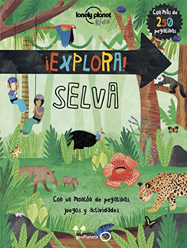 Lonely Planet ¡Explora! SELVA (Lonely Planet Kids) (Spanish Edition)