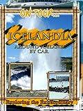 On Tour... Icelandia - Around Iceland By Car