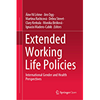 Extended Working Life Policies: International Gender and Health Perspectives (English Edition)