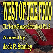 West of the Frio Audiobook by Jack R. Stanley Narrated by Ben Tyler