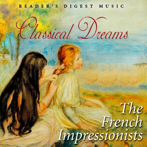 Classical Dreams: The French Impressionists