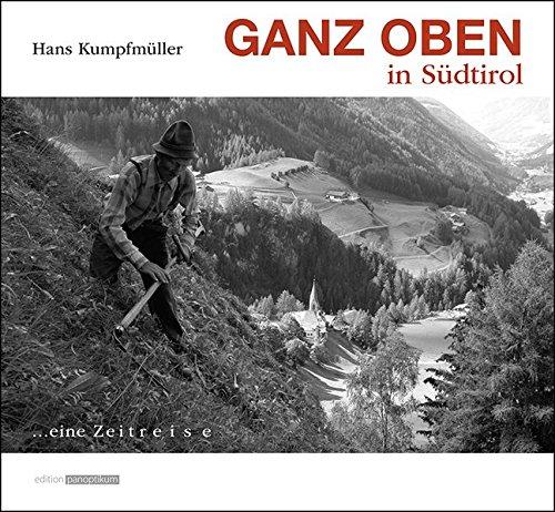 Ganz oben in Südtirol: Eine Zeitreise