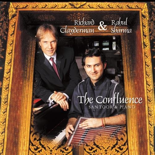 The Confluence - Santoor and Piano with Richard Clayderman, Rahul Sharma