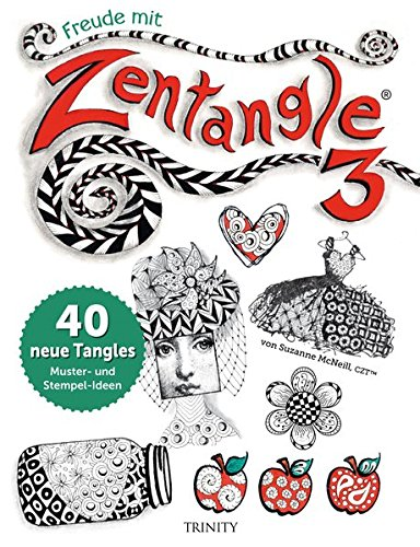 Freude mit Zentangle 3: 40 neue Tangles Muster und Mixed Media Ideen