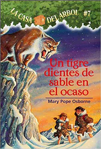 Amazon.com: Un Tigre Dientes De Sable En El Ocaso (Sunset Of The Sabretooth) (Turtleback School & Library Binding Edition) (La casa del arbol/Magic Tree ...