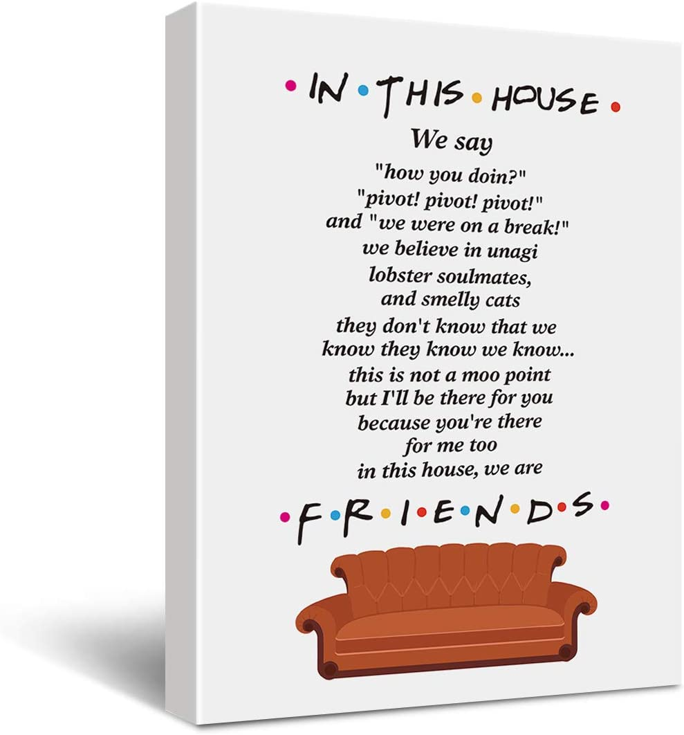 Funny in This House Sign Friends Quotes TV Show Painting Poster Canvas Wall Art & Tabletop Decoration for Home Office Decor Gifts for Men Women Best Friends,Gifts for Fans of Friends TV Show,Easel & Hanging Hook 11.5x15 Inch