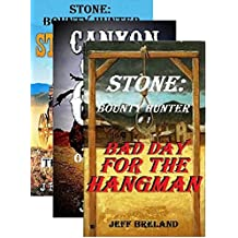 Stone: Bounty Hunter Package #1: Bad Day for the Hangman, Canyon of the Gun, Stagecoach: Stone: Bounty Hunter:1,2, 3: Western Action and Adventures of ... and Gunfighter Jake Stone (English Edition)
