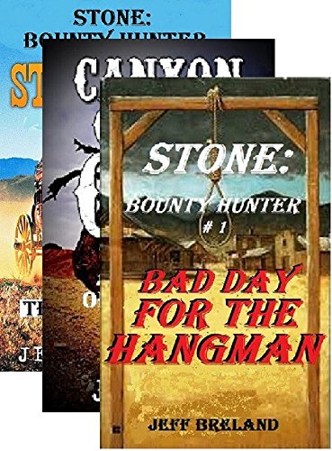 Stone: Bounty Hunter Package #1: Bad Day for the Hangman, Canyon of the Gun, Stagecoach: Stone: Bounty Hunter:1,2, 3: Western Action and Adventures of Deputy U S Marshal and Gunfighter Jake Stone