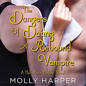The Dangers of Dating a Rebound Vampire Audiobook