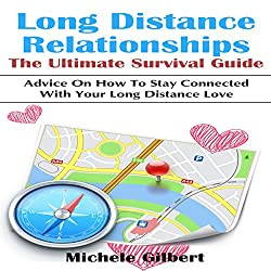 Long Distance Relationships: The Ultimate Survival Guide
