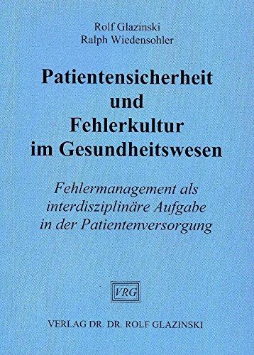 Patientensicherheit und Fehlerkultur im Gesundheitswesen: Fehlermanagement als interdisziplinäre Aufgabe in der Patientenversorgung