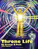 Throne Life, George Peck, 0557502365