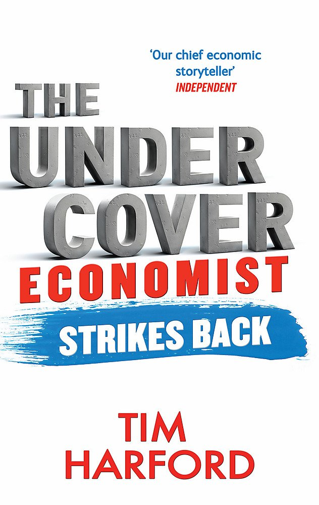 The Undercover Economist Strikes Back: The Economy - A Users Manual