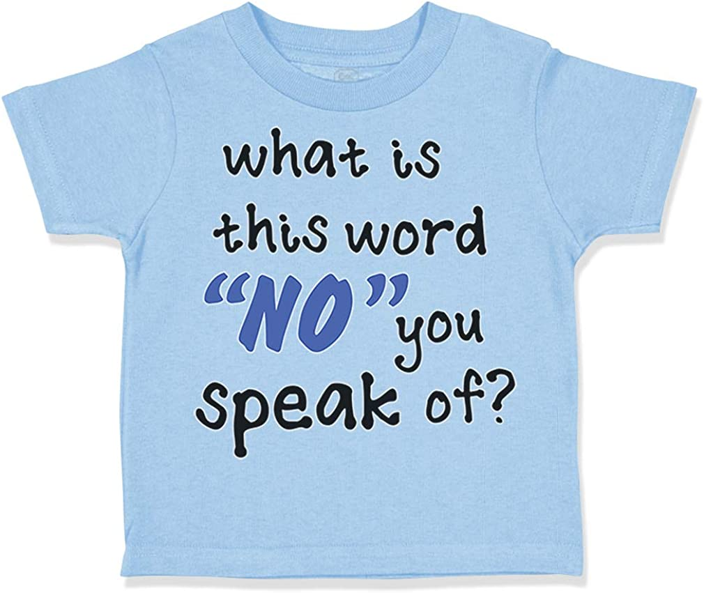 Custom Toddler T-Shirt What is This Word No You Speak of Funny Humor A Cotton