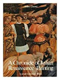 A Chronicle of Italian Renaissance Painting, Andre Chastel, 0801415241