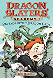 Revenge of the Dragon Lady #2 (Dragon Slayers' Academy)