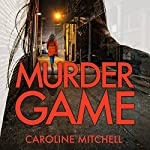 Murder Game: DC Ruby Preston, Book 3 | Caroline Mitchell