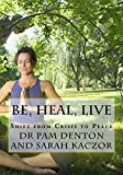 Be, Heal, Live: Shift From Crisis to Peace