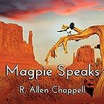 Magpie Speaks: Navajo Nation Series, Book 5 | R. Allen Chappell