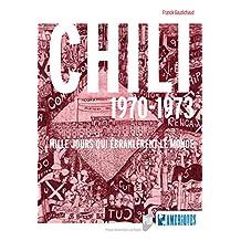 Chili 1970-1973: Mille jours qui ébranlèrent le monde (Des Amériques) (French Edition)