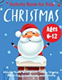Christmas Activity Book for Kids: Ages 6-12, Includes Mazes, Word Search, Sudoku, Drawing, Dot-to-Dot, Picture Puzzles…