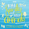 My Family and Other Animals: BBC Radio 4 Full-Cast Dramatization Radio/TV Program by Gerald Durrell Narrated by Celia Imrie, Toby Jones