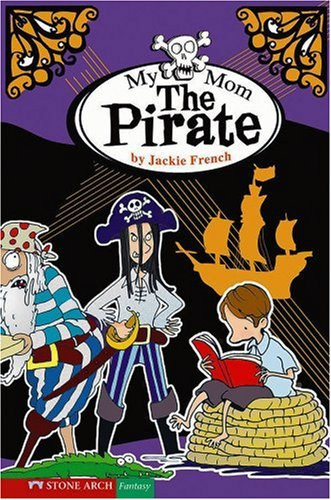 Download My Mom the Pirate (Jackie French) PDF