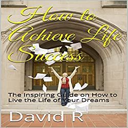 How to Achieve Life Success