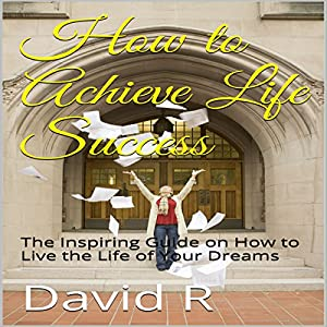How to Achieve Life Success Audiobook