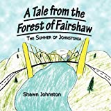 A Tale from the Forest of Fairshaw, Shawn Johnston, 1451251092