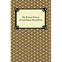 The Roman History of Ammianus Marcellinus (English Edition)