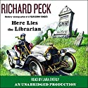 Here Lies the Librarian Audiobook by Richard Peck Narrated by Lara Everly