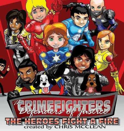 The Crimefighters: The Heroes Fight a Fire PDF Text fb2 book
