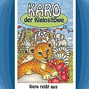 Karo reißt aus (Karo der Kleinstlöwe 1) | Gertrud Schmalenbach, Helmut Jost