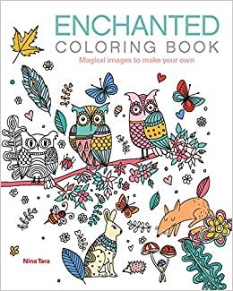 Enchanted Coloring Book Magical Images To Make Your Own Chartwell Books Nina Tara 0499993458200 Amazon