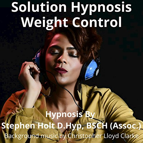 (Solution Hypnosis: Weight Control Hypnosis)